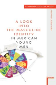 Libro: A look into masculine identity in mexican young men.