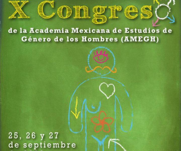 X Congreso de la Academia Mexicana de Estudios de Género de los Hombres 25, 26 y 27 de septiembre de 2019 Sede: Escuela Superior de Actopan / Universidad Autónoma del Estado de Hidalgo